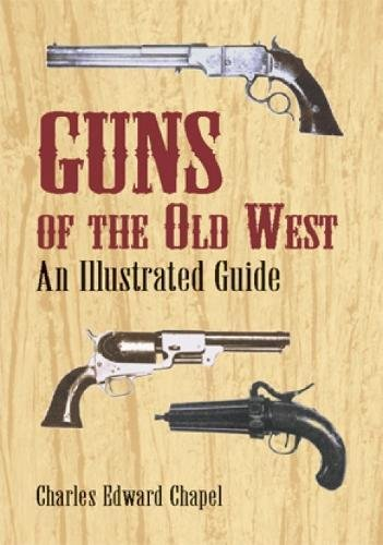 9780486421612: Guns of the Old West: An Illustrated Guide