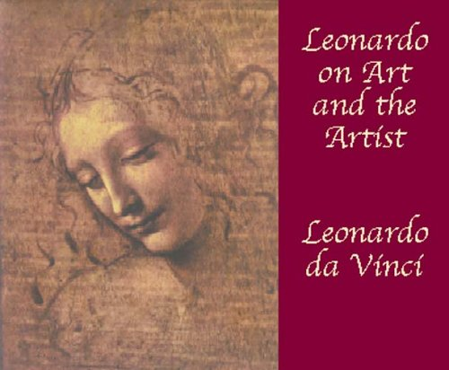 Leonardo on Art and the Artist : Leonardo da Vinci: da Vinci, Leonardo