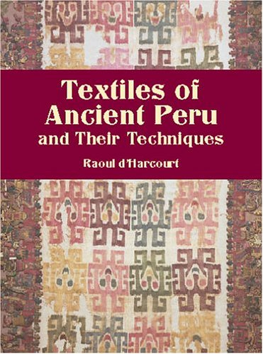 9780486421728: Textiles of Ancient Peru and Their Techniques