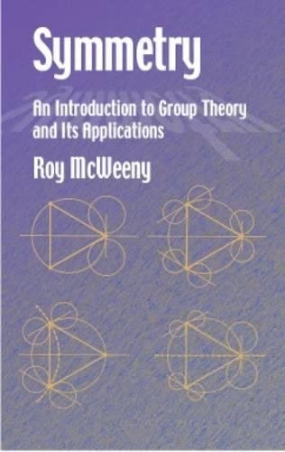 9780486421827: Symmetry: An Introduction to Group Theory and Its Applications (Dover Books on Physics)