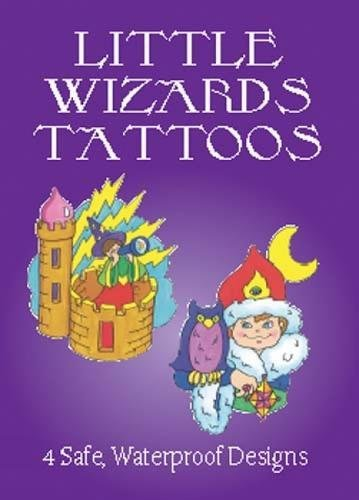 LITTLE WIZARDS TATTOOS (4 full-color temporary tattoos): Stillerman, Robbie