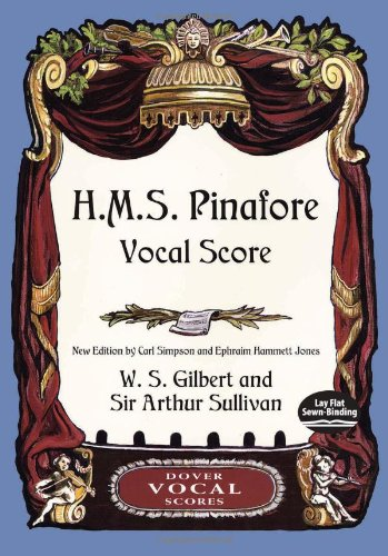 H.M.S. Pinafore. Vocal score.: Gilbert,W.S. Sullivan,Sir Arthur.