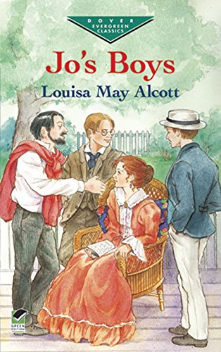 Jo's Boys (Dover Children's Evergreen Classics) (0486422267) by Louisa May Alcott; Children's Classics