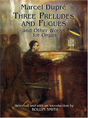 9780486422428: Three Preludes and Fugues and Other Works for Organ (Dover Music for Organ)