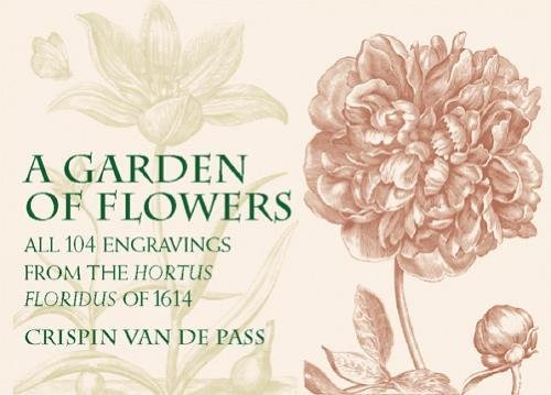 9780486423050: A Garden of Flowers: All 104 Engravings from the Hortus Floridus of 1614