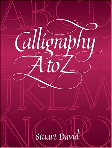 9780486423142: Calligraphy A to Z (Lettering, Calligraphy, Typography)