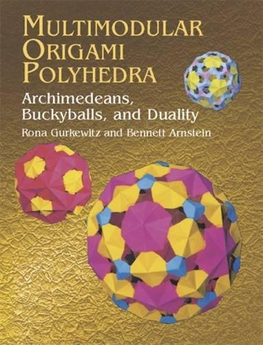 9780486423173: Multimodular Origami Polyhedra: Archimedeans, Buckyballs and Duality