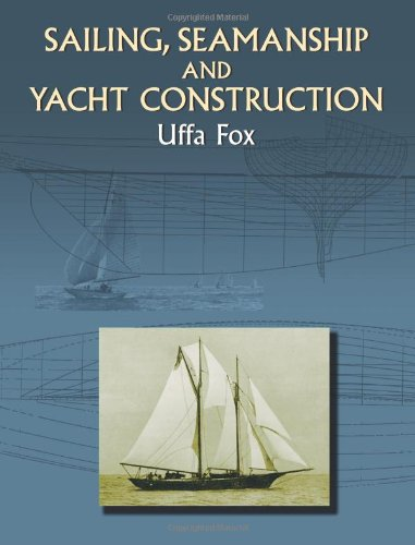Sailing, Seamanship and Yacht Construction (Dover Maritime) (0486423298) by Uffa Fox
