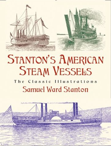 9780486423302: Stanton's American Steam Vessels: The Classic Illustrations (Dover Pictorial Archives)