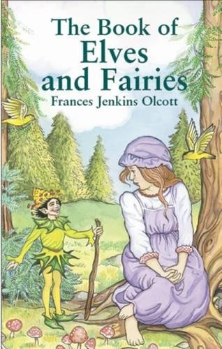 9780486423647: The Book of Elves and Fairies (Dover Children's Classics)