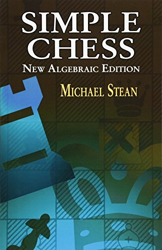 9780486424200: Simple Chess: New Algebraic Edition (Dover Chess)