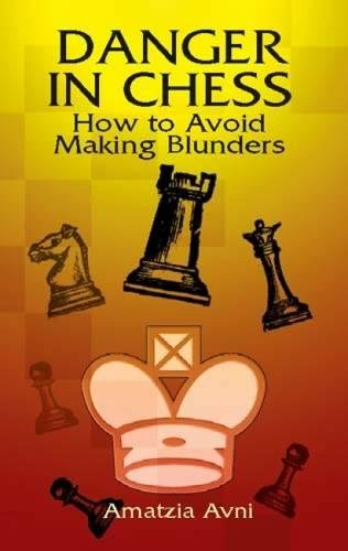 9780486424217: Danger in Chess: How to Avoid Making Blunders (Dover Chess)