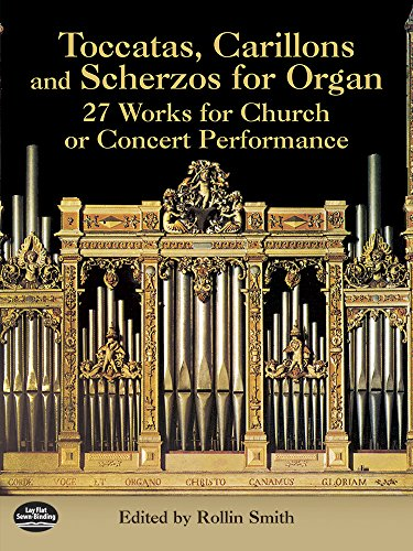 9780486424316: Toccatas, Carillons and Scherzos for Organ: 27 Works for Church or Concert Performance (Dover Music for Organ)