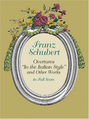 9780486424361: Franz Schubert: Overtures in the Italian Style and Other Works in Full Score (Dover Music Scores)