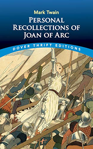 Personal Recollections of Joan of Arc (Dover: Mark Twain