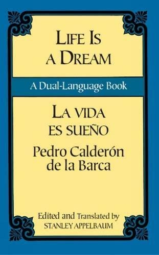 9780486424736: Life Is a Dream/La Vida es Sueño: A Dual-Language Book (Dover Dual Language Spanish)