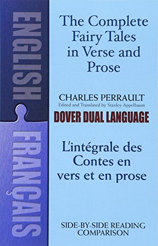 The Complete Fairy Tales in Verse and Prose/ L'Integrale des Contes en vers et en prose: A Dual-Language Book (English and French Edition) (9780486424767) by Perrault, Charles