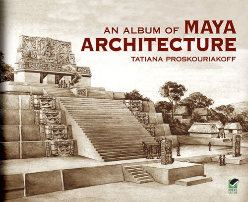9780486424842: An Album of Maya Architecture (Native American)