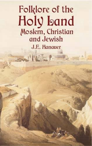 9780486424934: Folklore of The Holy Land: Moslem, Christian and Jewish