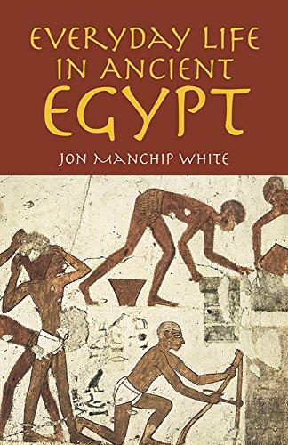 Everyday Life in Ancient Egypt: Jon Manchip White