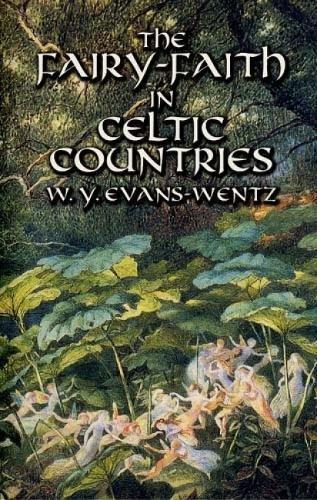 9780486425221: The Fairy-Faith in Celtic Countries