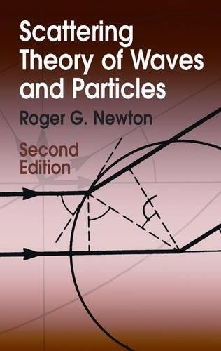 Scattering Theory of Waves and Particles: Second: Newton, Roger G.