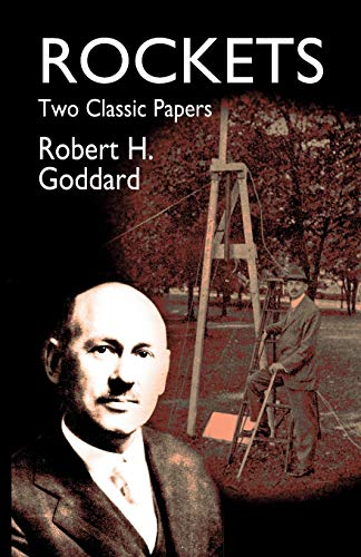Rockets: A Method of Reaching Extreme Altitudes/Liquid-Propellant: Robert Goddard