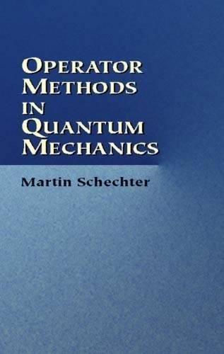 9780486425474: Operator Methods in Quantum Mechanics