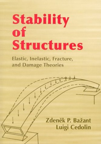 9780486425689: Stability of Structures: Elastic, Inelastic, Fracture, and Damage Theories