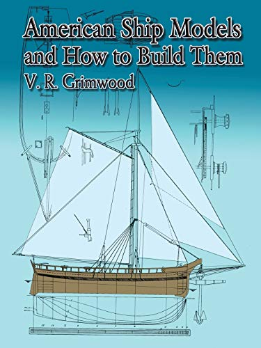 American Ship Models and How to Build Them (Dover Maritime): Grimwood, V. R.