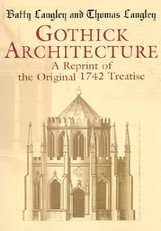 Gothick Architecture: A Reprint of the Original 1742 Treatise (Dover Pictorial Archives): Langley, ...