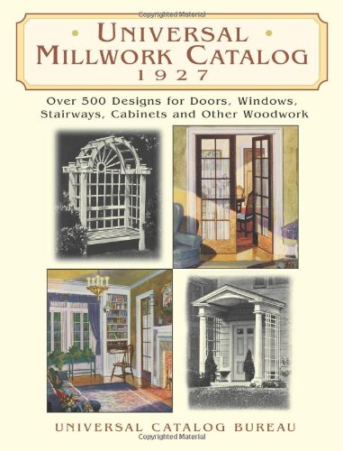 9780486426150: Universal Millwork Catalog, 1927: Over 500 Designs for Doors, Windows, Stairways, Cabinets and Other Woodwork (Dover Architecture)