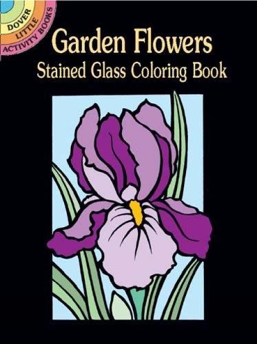 9780486426181: Garden Flowers Stained Glass Coloring Book