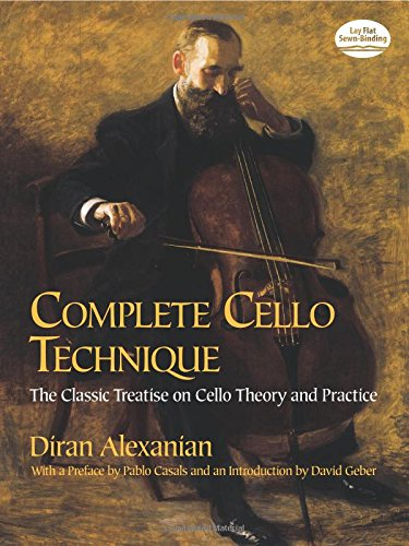 9780486426600: Diran Alexanian Complete Cello Technique Vlc Book: The Classic Treatise On Cello Theory And Practice (Dover Books On Music)