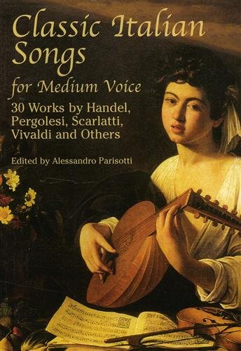 9780486426709: Classic Italian Songs for Medium Voice: 30 Works by Handel, Pergolesi, Scarlatti, Vivaldi and Others