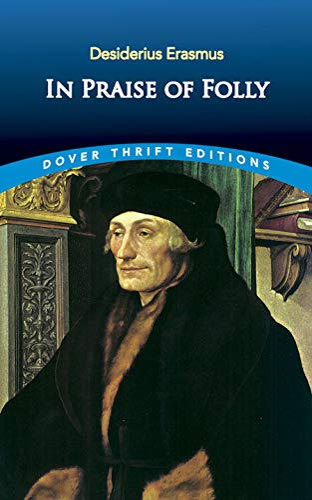 In Praise of Folly (Dover Thrift Editions): Desiderius Erasmus
