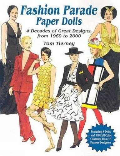 9780486427386: Fashion Parade Paper Dolls: 4 Decades of Great Designs, from 1960 to 2000
