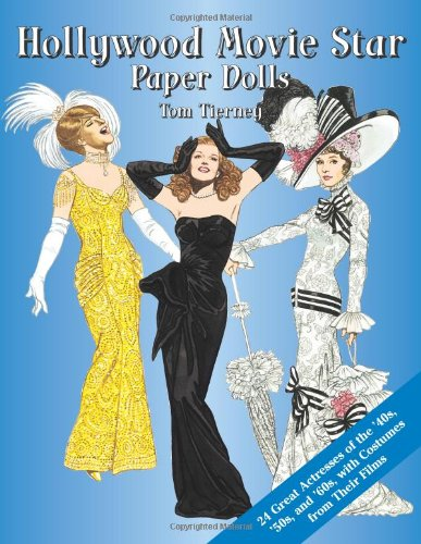 9780486427393: Hollywood Movie Star Paper Dolls: 24 Great Actresses with Costumes from Their Films (Dover Celebrity Paper Dolls)