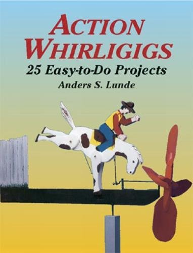 9780486427454: Action Whirligigs: 25 Easy-to-Do Projects (Dover Woodworking)