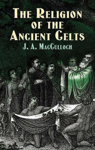 9780486427652: The Religion of the Ancient Celts (Celtic, Irish)