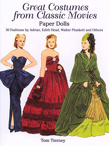 9780486427720: Great Costumes from Classic Movies Paper Dolls: 30 Fashions by Adrian, Edith Head, Walter Plunkett and Others (Dover Paper Dolls)