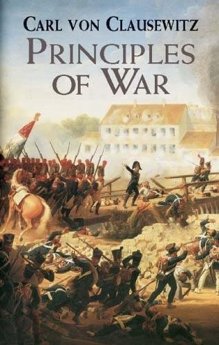 Principles of War (Dover Military History, Weapons, Armor) (0486427994) by Carl von Clausewitz