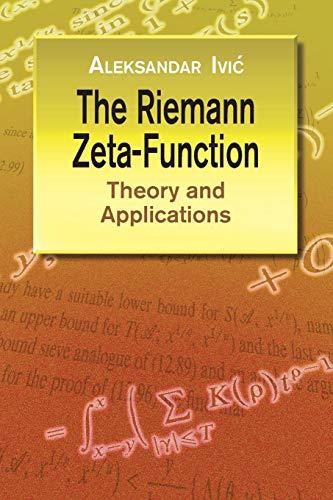 The Riemann Zeta-Function : Theory and Applications: Aleksandar Ivic