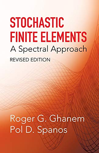 9780486428185: Stochastic Finite Elements: A Spectral Approach, Revised Edition (Dover Civil and Mechanical Engineering)
