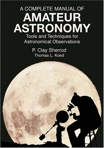 9780486428208: A Complete Manual of Amateur Astron: Tools and Techniques for Astronomical Observations (Dover Books on Astronomy)