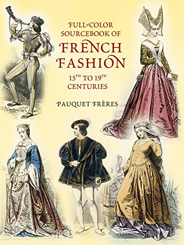 9780486428383: Full-Color Sourcebook of French Fashion: 15th to 19th Centuries