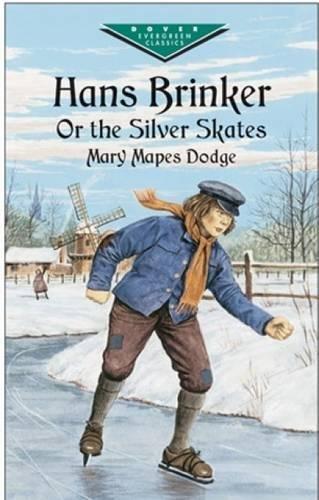 9780486428420: Hans Brinker, or The Silver Skates (Dover Children's Evergreen Classics)