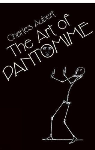 9780486428574: The Art of Pantomime