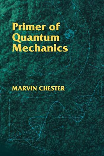9780486428789: Primer of Quantum Mechanics (Dover Books on Physics)