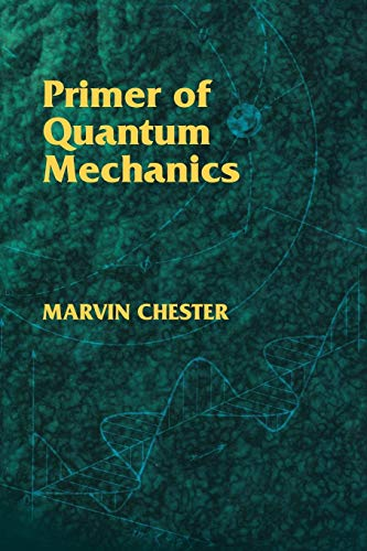 9780486428789: Primer of Quantum Mechanics (Dover Books on Physics)
